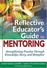 Přejít na záznam  The reflective educator's guide to mentoring : streng...